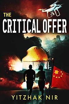 The Critical Offer: A Political Thriller by [Yitzhak Nir]