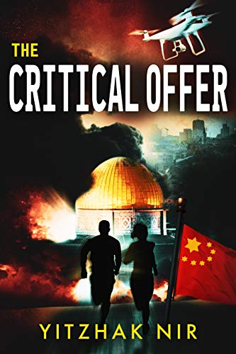 The Critical Offer: A Political Thriller by [Yitzhak Nir]
