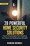 28 Powerful Home Security Solutions: How to Stop Burglars from Targeting Your Home and Stealing Your...