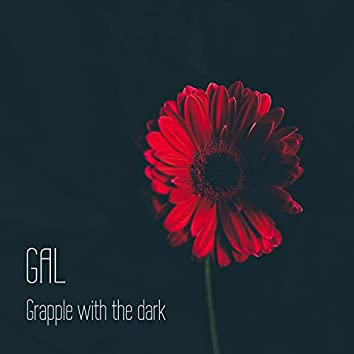 Grapple with the Dark