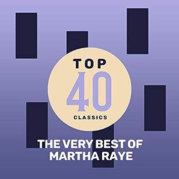 Top 40 Classics - The Very Best of Martha Raye