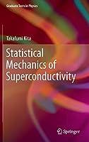 Statistical Mechanics of Superconductivity (Graduate Texts in Physics)