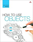 How to Use Objects: Code and Concepts - Holger Gast