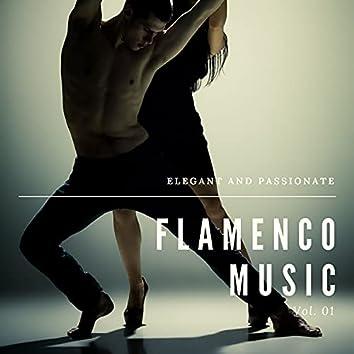 Elegant And Passionate Flamenco Music, Vol. 01