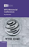 WTO Ministerial Conferences: Key Outcomes