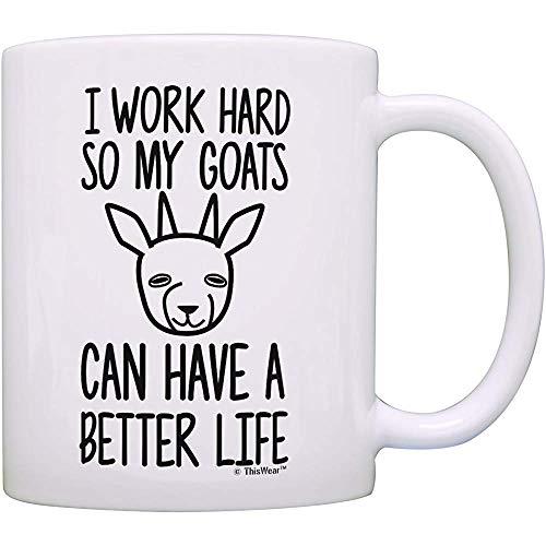 Regalos de cabra para mascotas Trabajo duro para que mis cabras puedan tener una vida mejor Cabra enana Regalo de granjero de cabra para mascotas Taza de café