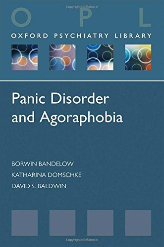 Panic Disorder and Agoraphobia (Oxford Psychiatry Library) by Specialist in Neurology and Psychiatry Borwin Bandelow (2014-01-04)