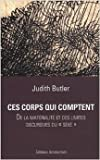 Ces corps qui comptent - De la matérialité et des limites discursives du sexe de Judith Butler,Charlotte Nordmann (Traduction) ( 5 mars 2009 )