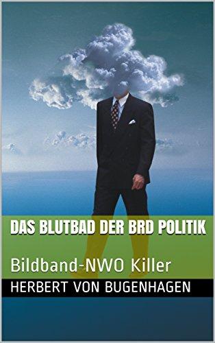 Das Blutbad der BRD Politik: Bildband-NWO Killer