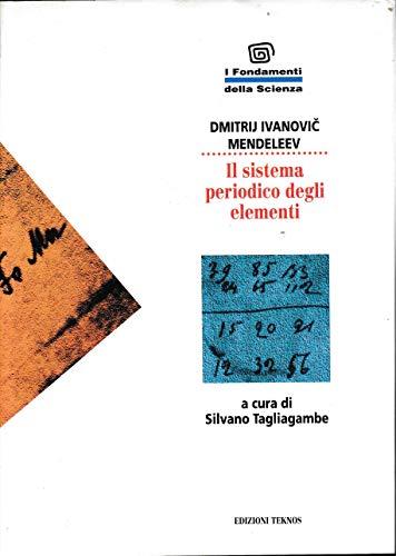 Il Sistema Periodico Degli Elementi Di Dmitrij I. Mendeleev Ed. Teknos - B02