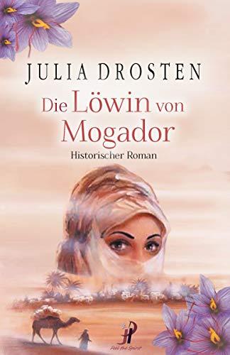 Die Löwin von Mogador - Historischer Roman von [Julia Drosten]