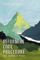 Reforming Civil Procedure: The Hardest Path