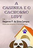 A Casinha e o cachorro Lupy (Portuguese Edition)