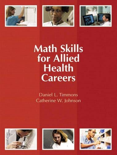 Compare Textbook Prices for Math Skills for Allied Health Careers 1 Edition ISBN 9780131713482 by Timmons, Daniel,Johnson, Catherine