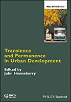 Transience and Permanence in Urban Development (Real Estate Issues)