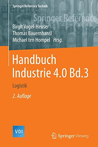 Handbuch Industrie 4.0 Bd.3: Logistik (Springer Reference Technik)