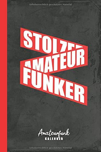 Amateurfunk Kalender Stolzer Amateur Funker: für Antennen-Liebhaber u. Funkgerät-Experten (Funktechnik Zubehör, Band 1)