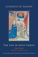 The Life of Jesus Christ: Part One, Volume 1, Chapters 1–40 (Cistercian Studies)