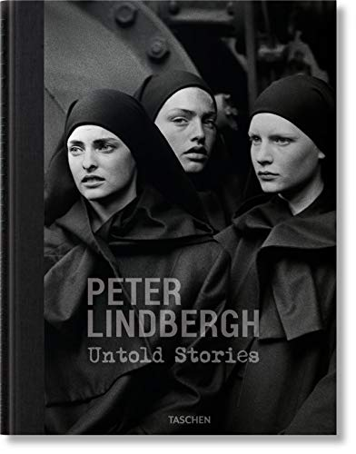 Peter Lindbergh. Untold Stories (English, French and German Edition)