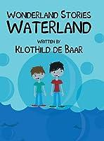 Wonderland Stories: Waterland 1681768313 Book Cover
