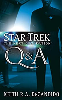 Star Trek: The Next Generation: Q&A by [Keith R. A. DeCandido]