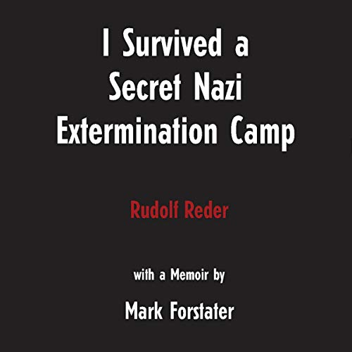 I Survived A Secret Nazi Extermination Camp cover art
