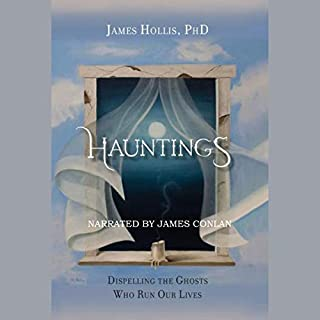 Hauntings: Dispelling the Ghosts Who Run Our Lives cover art