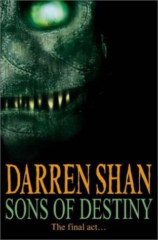 Sons of Destiny (The Saga of Darren Shan)