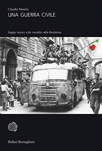 Una guerra civile: Saggio storico sulla moralità nella Resistenza