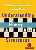 Understanding Maroczy Structures-Mikhalchishin, Adrian Mohr, Georg