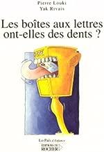les boites aux lettres ont-elles des dents ?