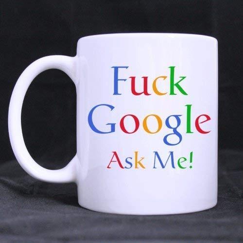 Thorea Weißer keramischer Tee/Kaffee MugFunny Fuck Google Ask Me! Keramik Kaffee weiße Tasse (11 Unzen) Tee Tasse - personalisiertes Geschenk für Geburtstag, Weihnachten und Neujahr