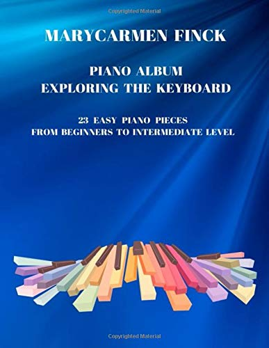Piano album Exploring the keyboard: Piano Album for young pianist