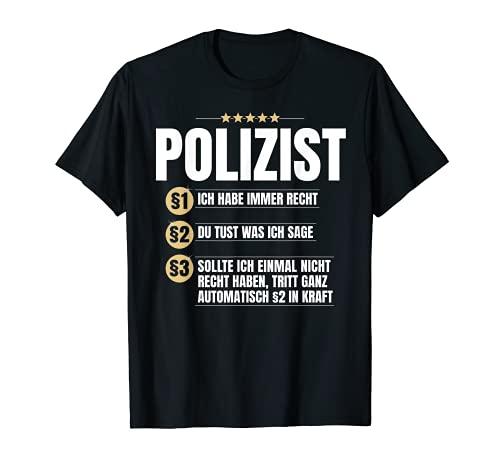 Polizist Geschenk-Idee Lustiges Rechtsstaat Beruf Shirt