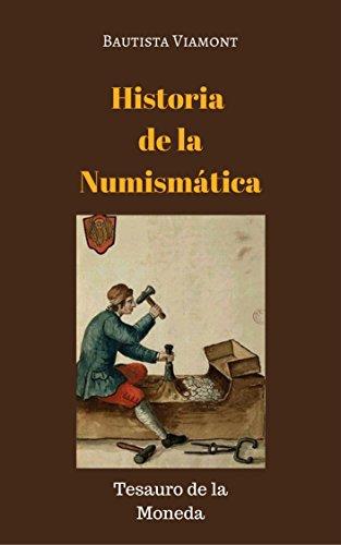 Historia de la Numismática: tesauro de la moneda