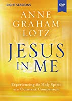 Jesus in Me Video Study: Experiencing the Holy Spirit As a Constant Companion [DVD]