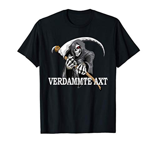 Verdammte Axt Spruch Zombie Horror Kostüm Hexe Fan Monster T-Shirt