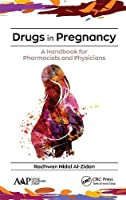 Drugs in Pregnancy: A Handbook for Pharmacists and Physicians Front Cover
