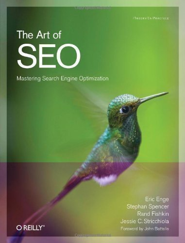 The Art of SEO (Theory in Practice (O'Reilly)) by Eric Enge, Stephan Spencer, Rand Fishkin, Jessie Stricchiola [28 October 2009]