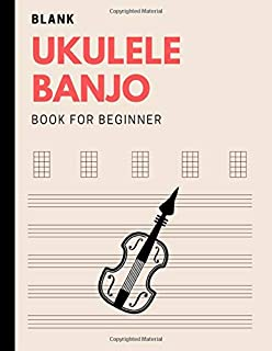 Blank Ukulele Banjo Book For Beginners: Fingerstyle Ukelele Tabs For Uke, Manuscript Journal For Ukele Player, Learn Ukele...