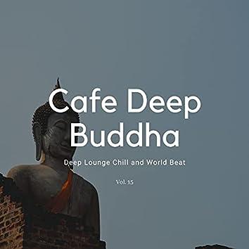 Cafe Deep Buddha - Deep Lounge Chill And World Beat, Vol. 15
