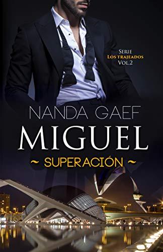 Miguel Superación (Serie Los Trajeados Vol. nº 2)