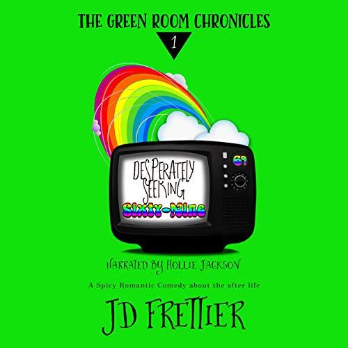 Desperately Seeking Sixty-Nine Audiobook By J D Frettier cover art