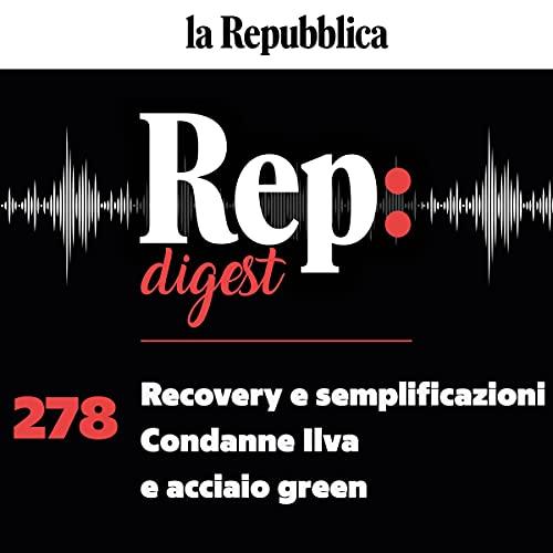 Recovery e semplificazioni Condanne Ilva e acciaio green copertina