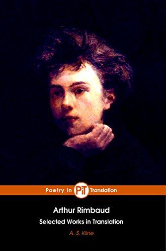 Arthur Rimbaud: Selected Works in Translation (English Edition)