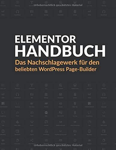 Elementor Handbuch: Das Nachschlagewerk für den beliebten WordPress Page-Builder