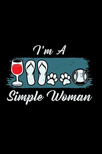 Notizbuch Ich bin eine einfache Frau, die Wein, Flip Flops, Hund und Baseball liebt: Notizbuch und Tagebuch mit 120 linierten Seiten A5