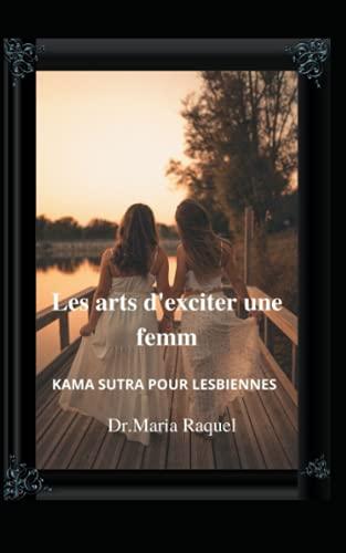 Les arts d'exciter une femme: Kama Sutra Pour Lesbiennes