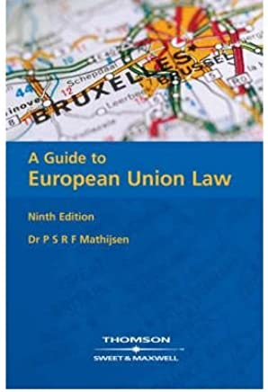 [(A Guide to European Union Law )] [Author: P.S.R.F. Mathijsen] [May-2007]