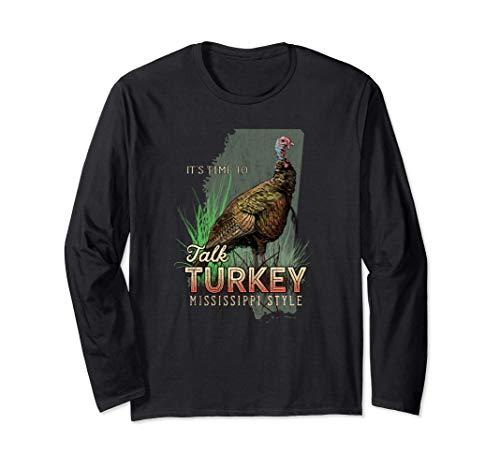 Mississippi Turkey Hunting Time to Talk Turkey Gift Long Sleeve T-Shirt